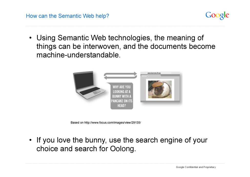 How can the Semantic Web help? • Using Semanti...