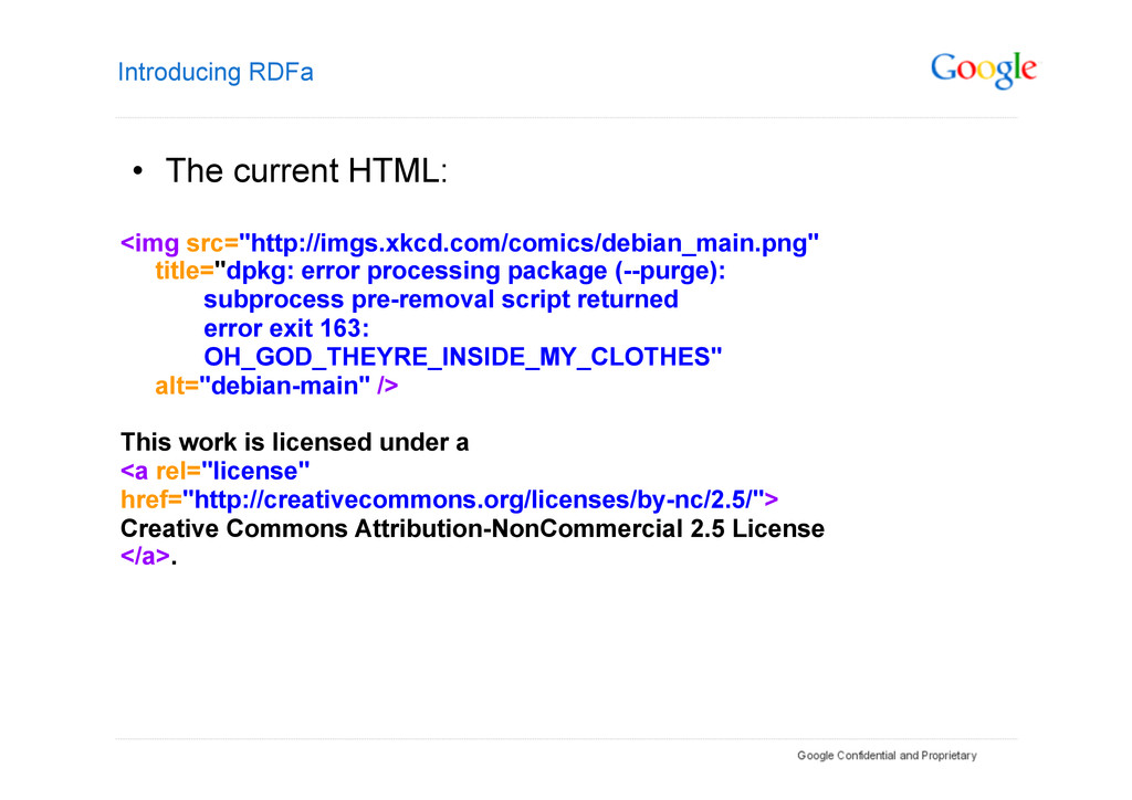 Introducing RDFa • The current HTML: <img src=...
