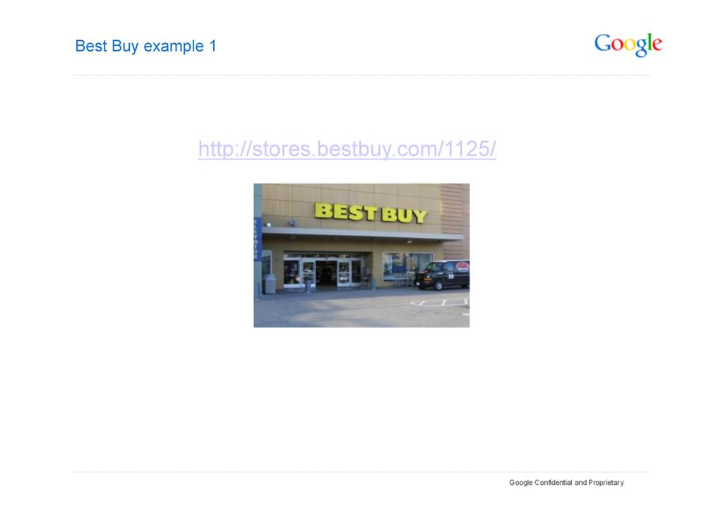 Best Buy example 1 http://stores.bestbuy.com/11...