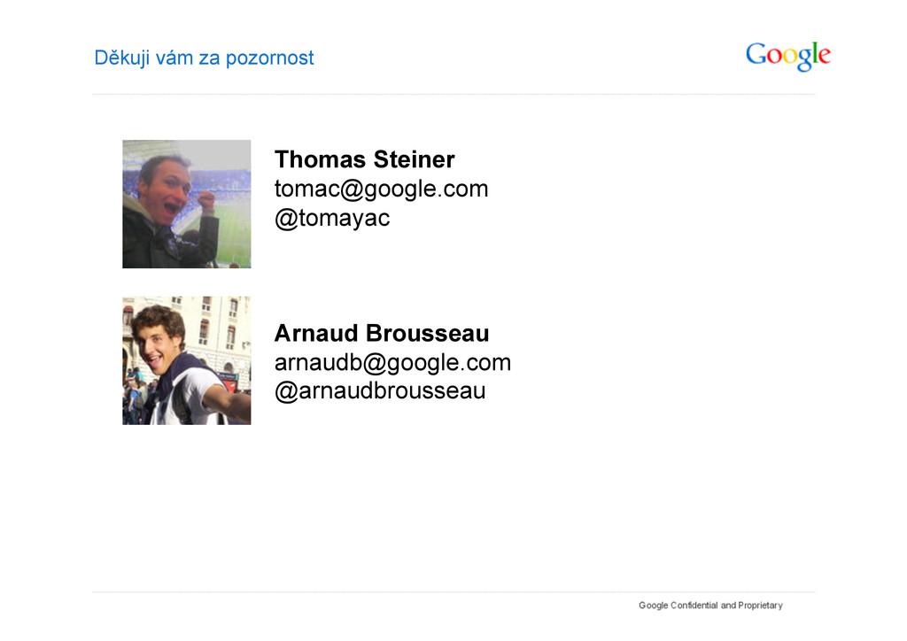 Děkuji vám za pozornost Thomas Steiner tomac@go...