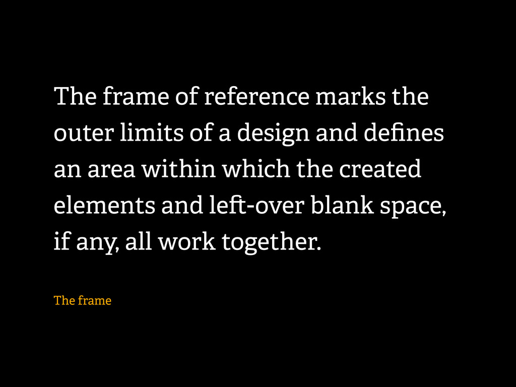 The frame of reference marks the outer limits o...