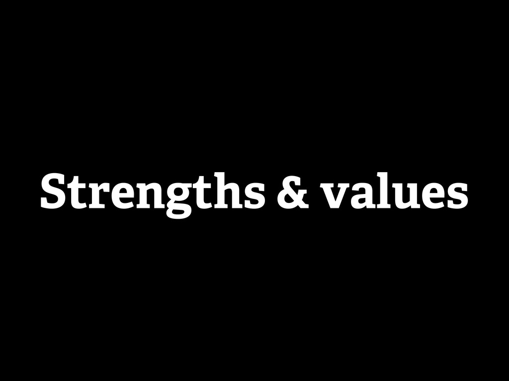 Strengths & values