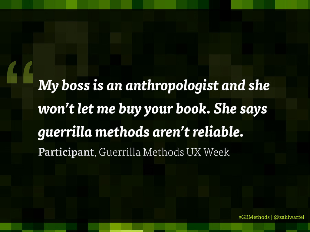 #GRMethods | @zakiwarfel My boss is an anthropo...