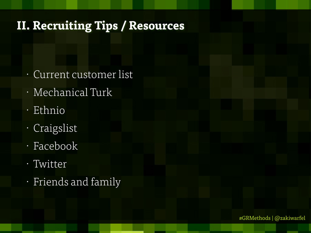#GRMethods | @zakiwarfel II. Recruiting Tips / ...