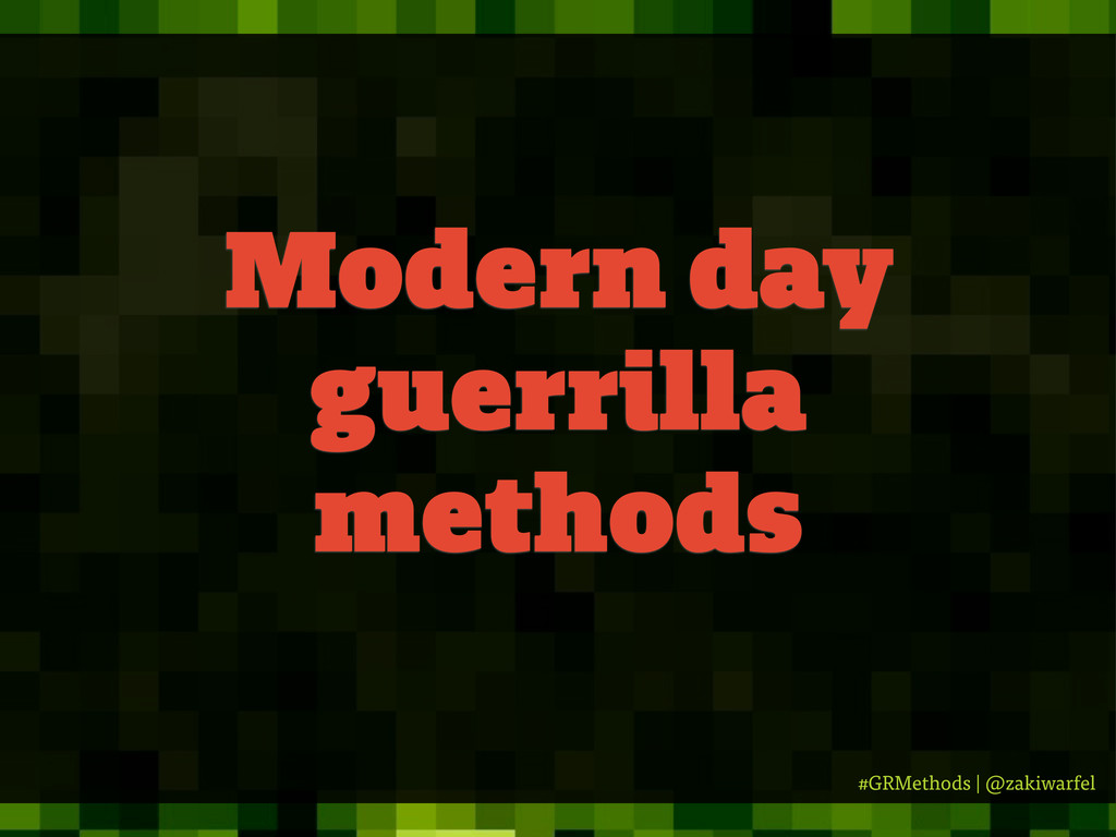 #GRMethods | @zakiwarfel Modern day guerrilla m...