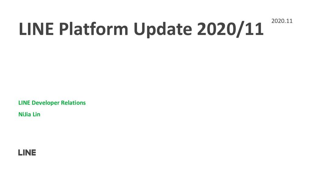 LINE Platform Update 2020/11 LINE Developer Rel...