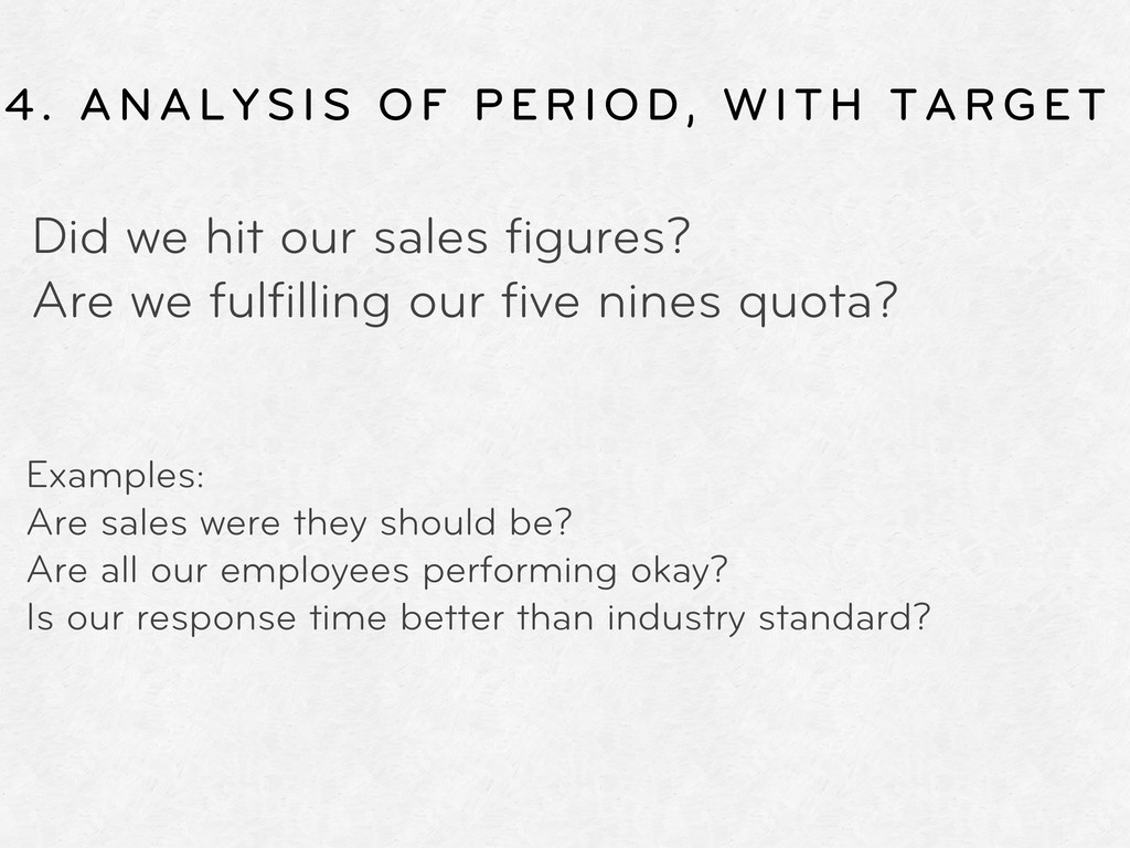 4. ANALYSIS OF PERIOD, WITH TARGET Did we hit o...