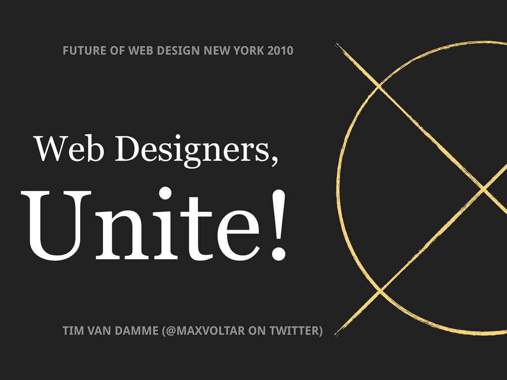 Web Designers, Unite! FUTURE OF WEB DESIGN NEW ...