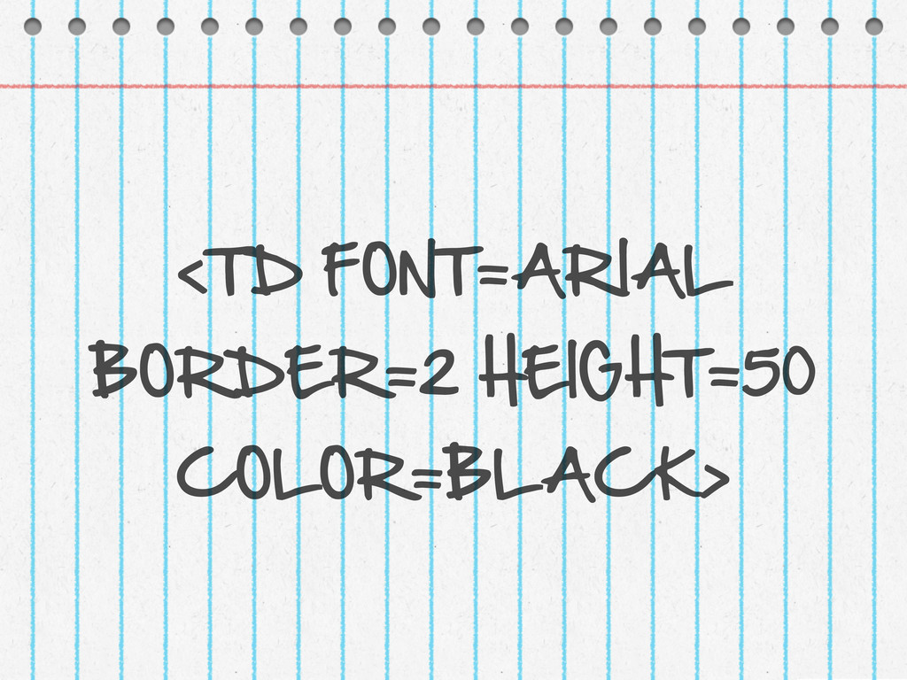 <TD FONT=ARIAL  BORDER=2 HEIGHT=50  COLOR=B...