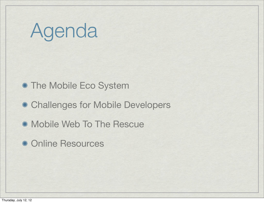 Agenda The Mobile Eco System Challenges for Mob...