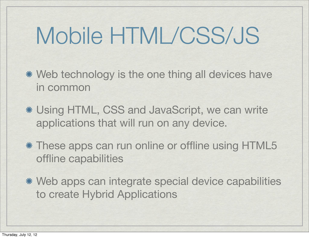 Mobile HTML/CSS/JS Web technology is the one th...