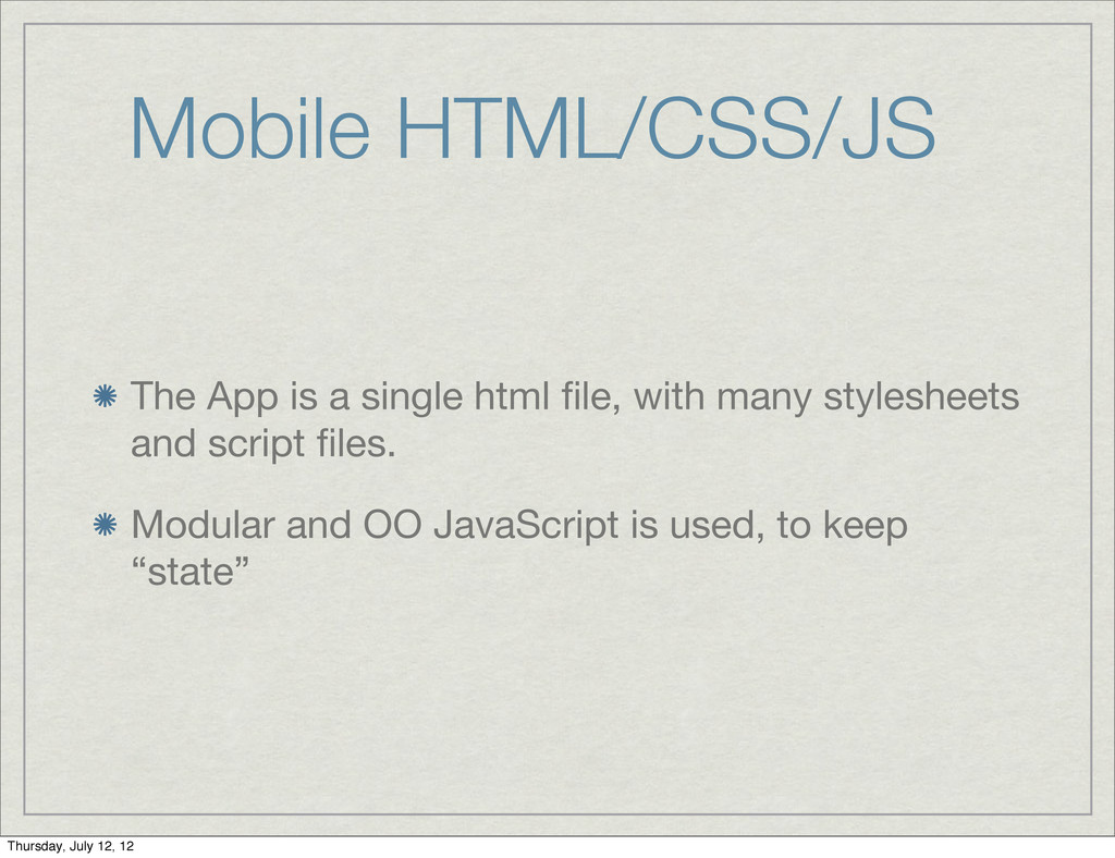 Mobile HTML/CSS/JS The App is a single html file...