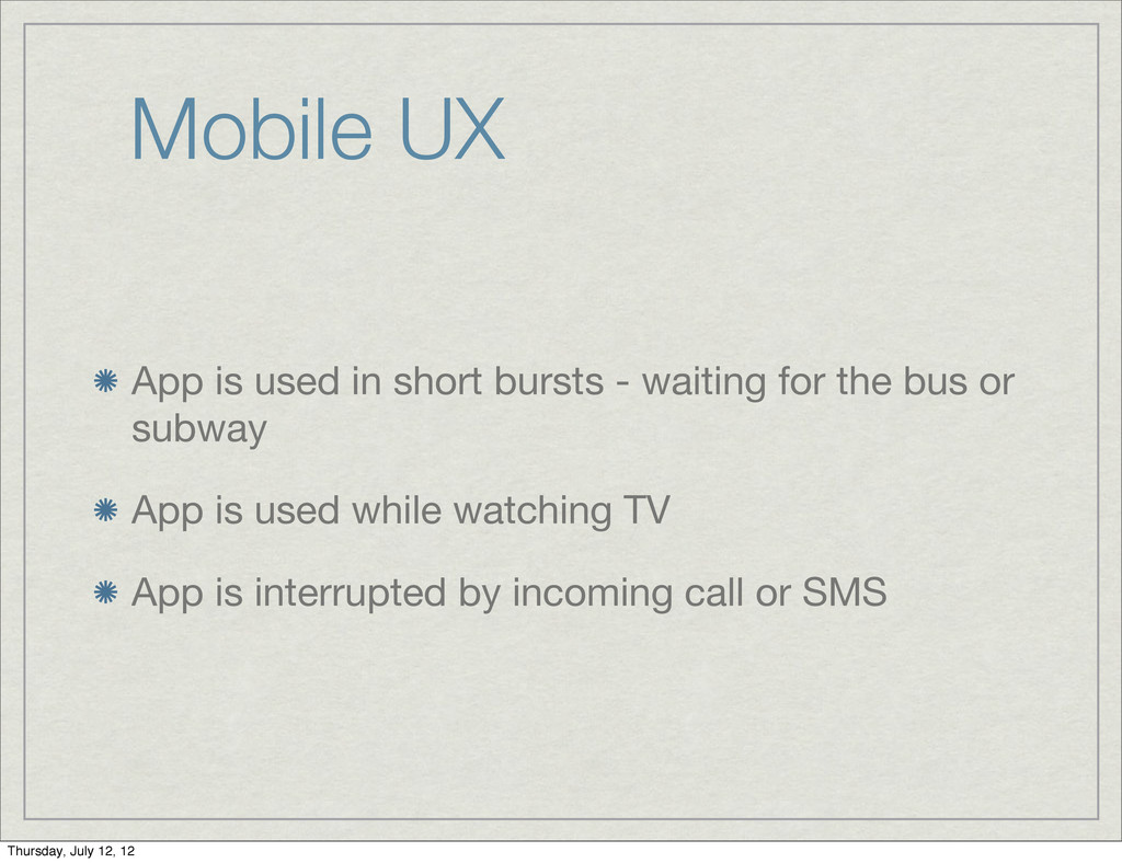 Mobile UX App is used in short bursts - waiting...