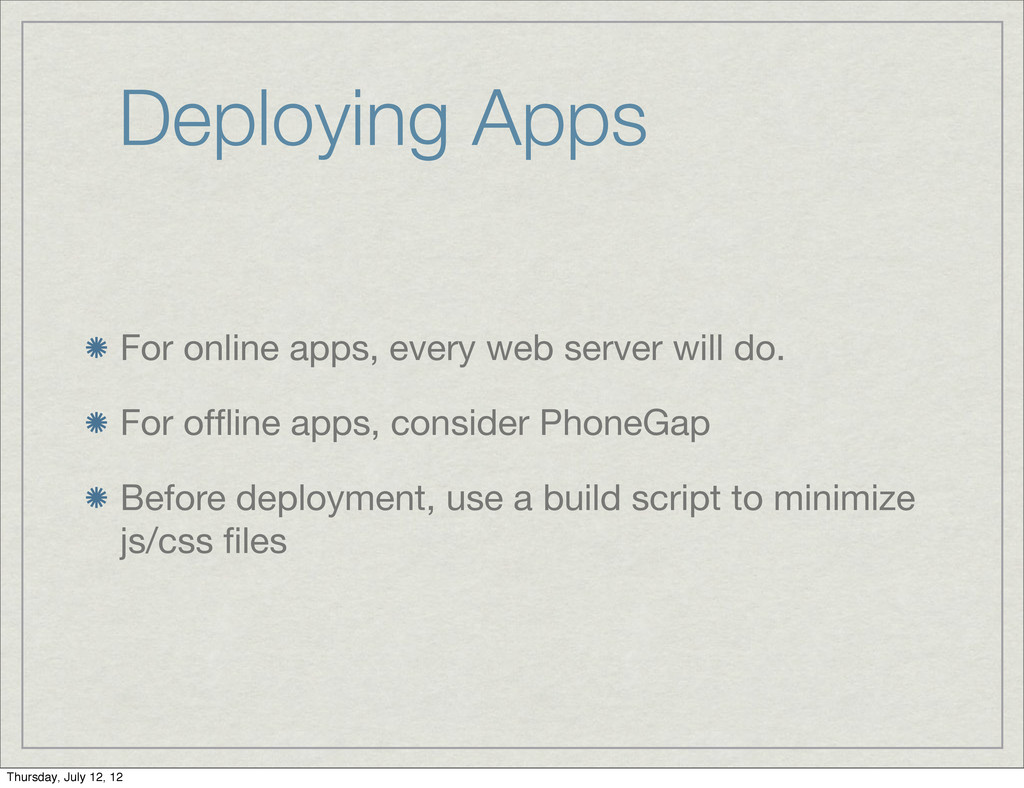 Deploying Apps For online apps, every web serve...