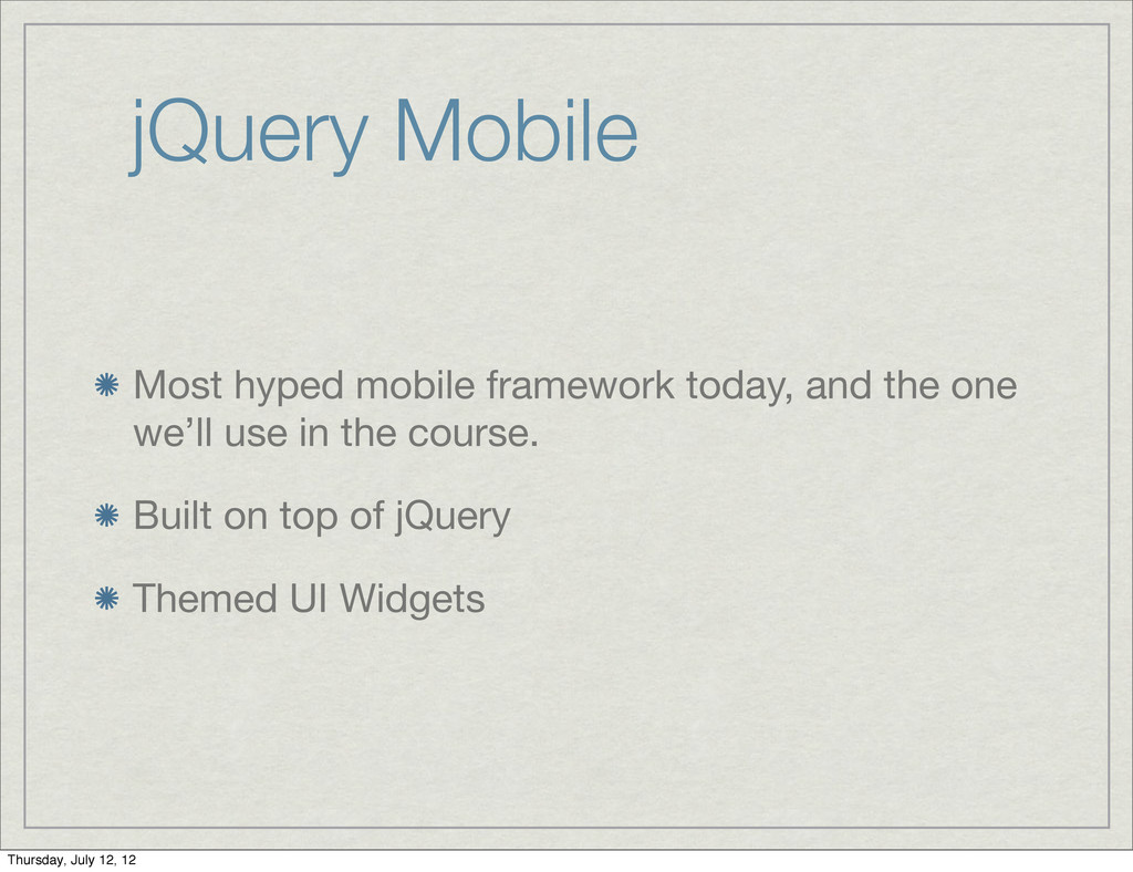 jQuery Mobile Most hyped mobile framework today...