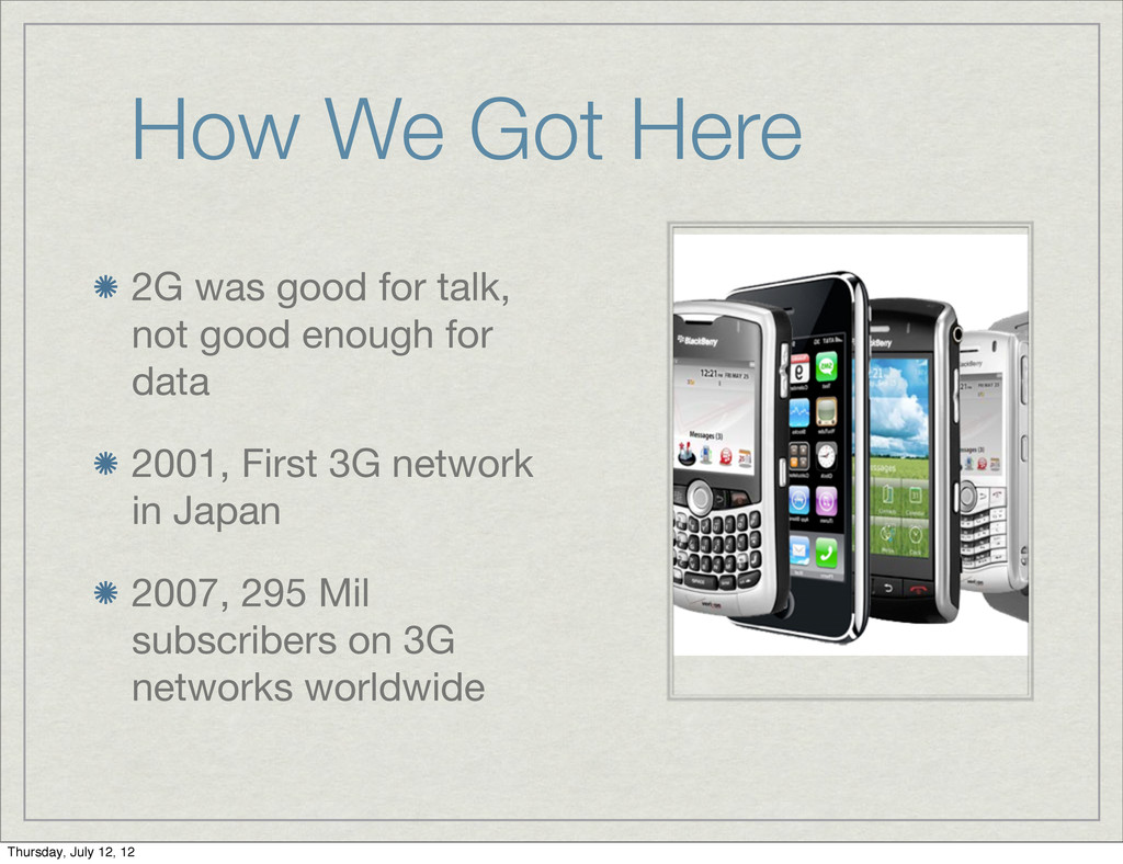 How We Got Here 2G was good for talk, not good ...