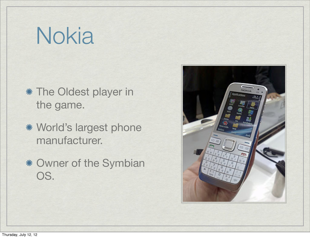 Nokia The Oldest player in the game. World's la...