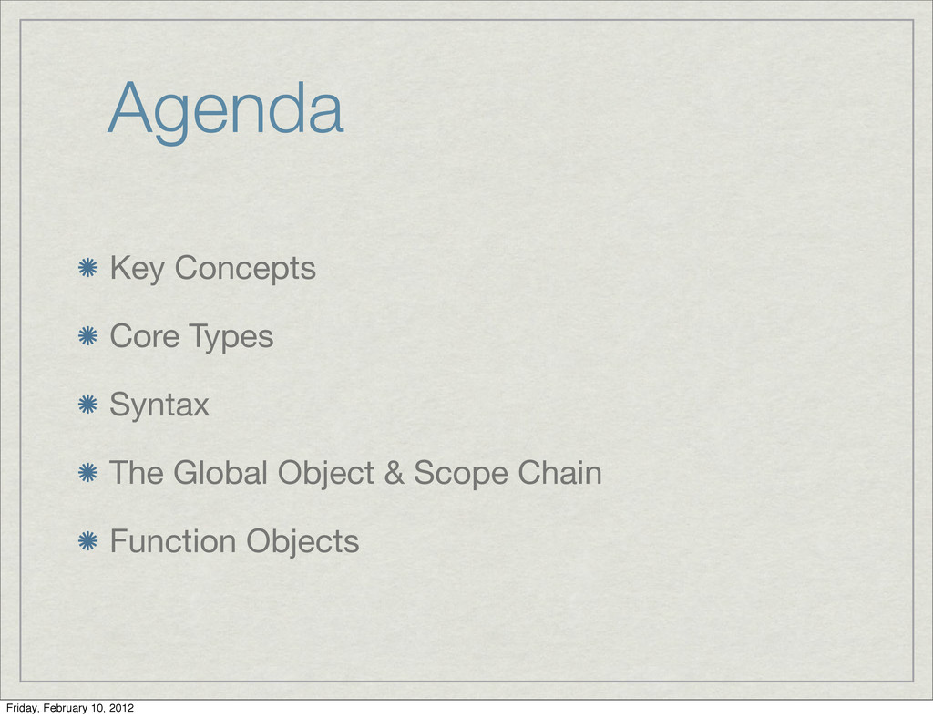 Agenda Key Concepts Core Types Syntax The Globa...