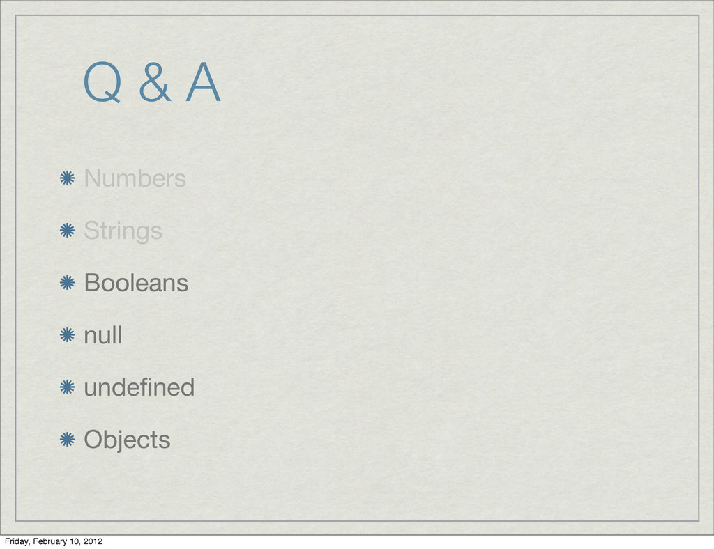 Q & A Numbers Strings Booleans null undefined Ob...