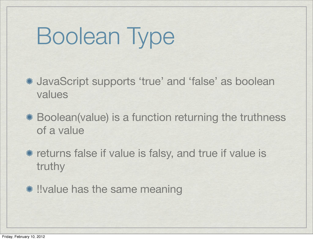 Boolean Type JavaScript supports 'true' and 'fa...
