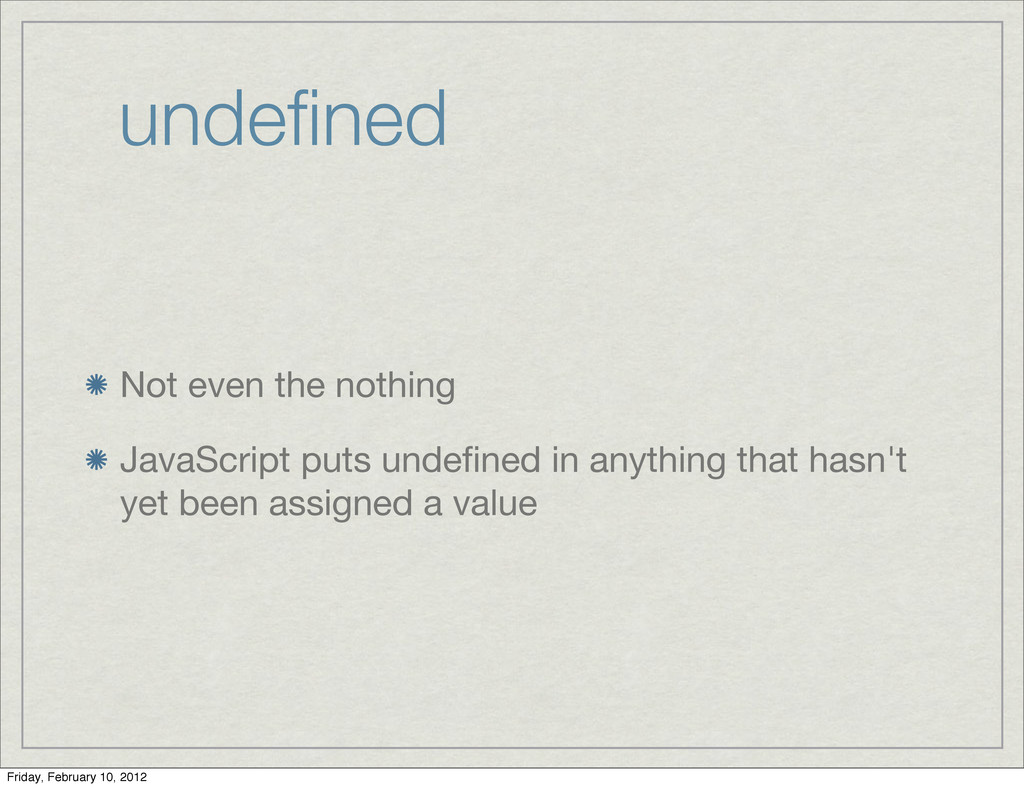 undefined Not even the nothing JavaScript puts u...