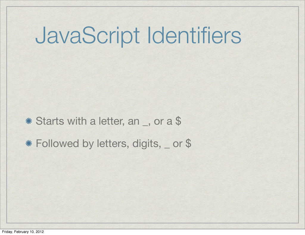 JavaScript Identifiers Starts with a letter, an ...