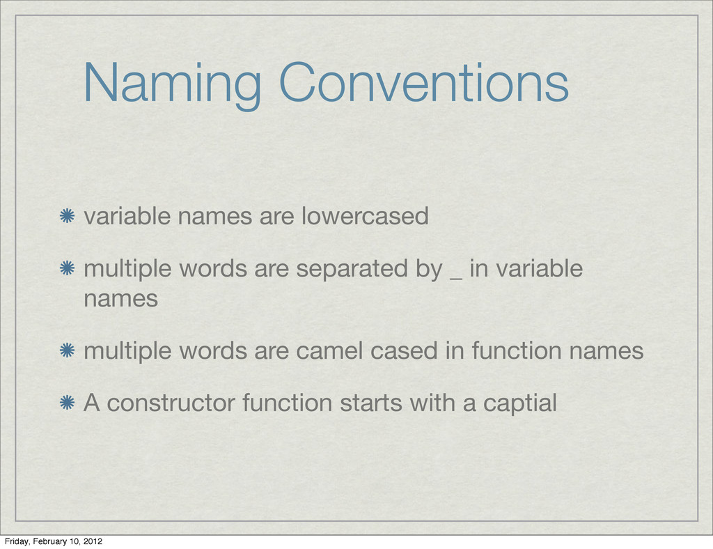 Naming Conventions variable names are lowercase...