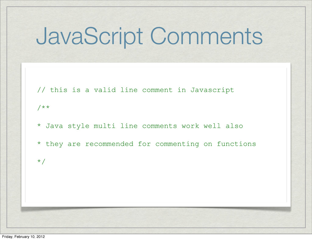 JavaScript Comments // this is a valid line com...