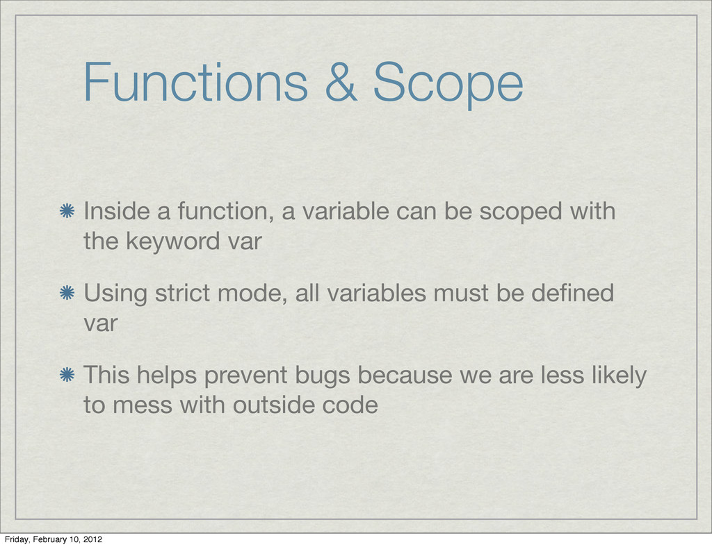 Functions & Scope Inside a function, a variable...