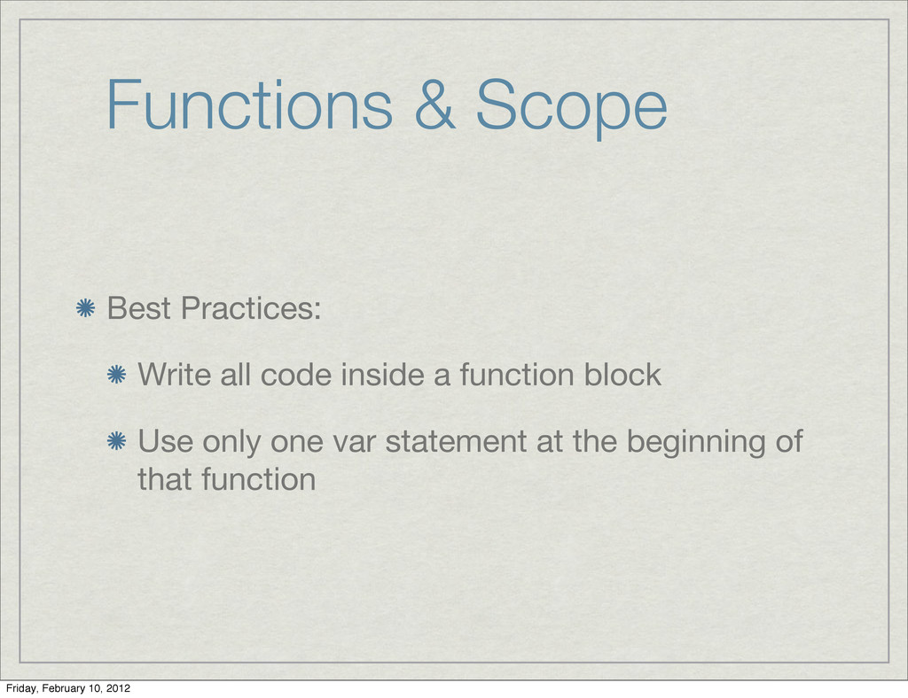 Functions & Scope Best Practices: Write all cod...