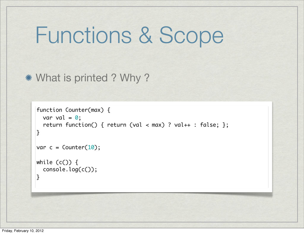 Functions & Scope What is printed ? Why ? funct...