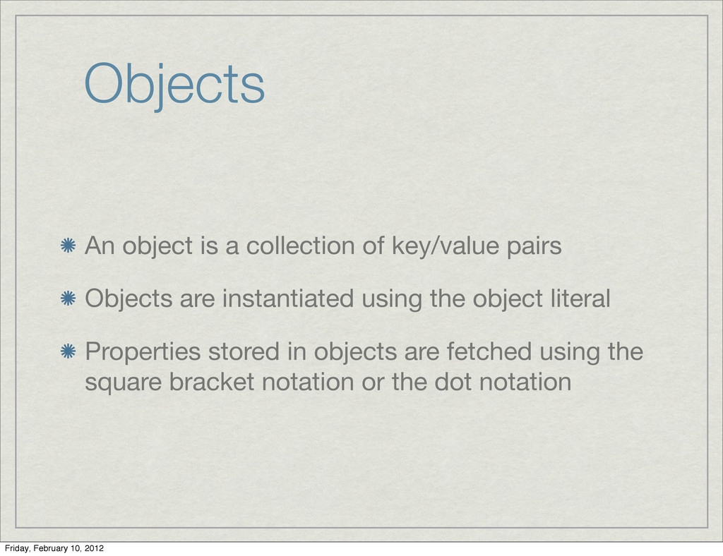 Objects An object is a collection of key/value ...