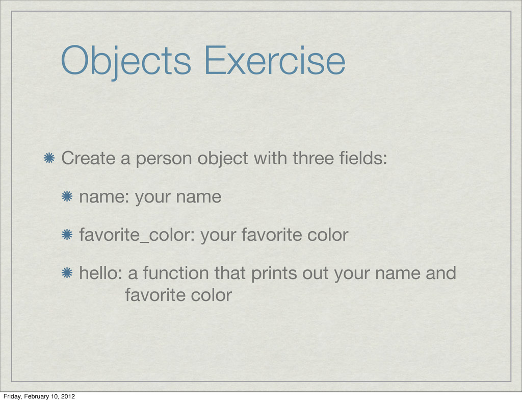 Objects Exercise Create a person object with th...