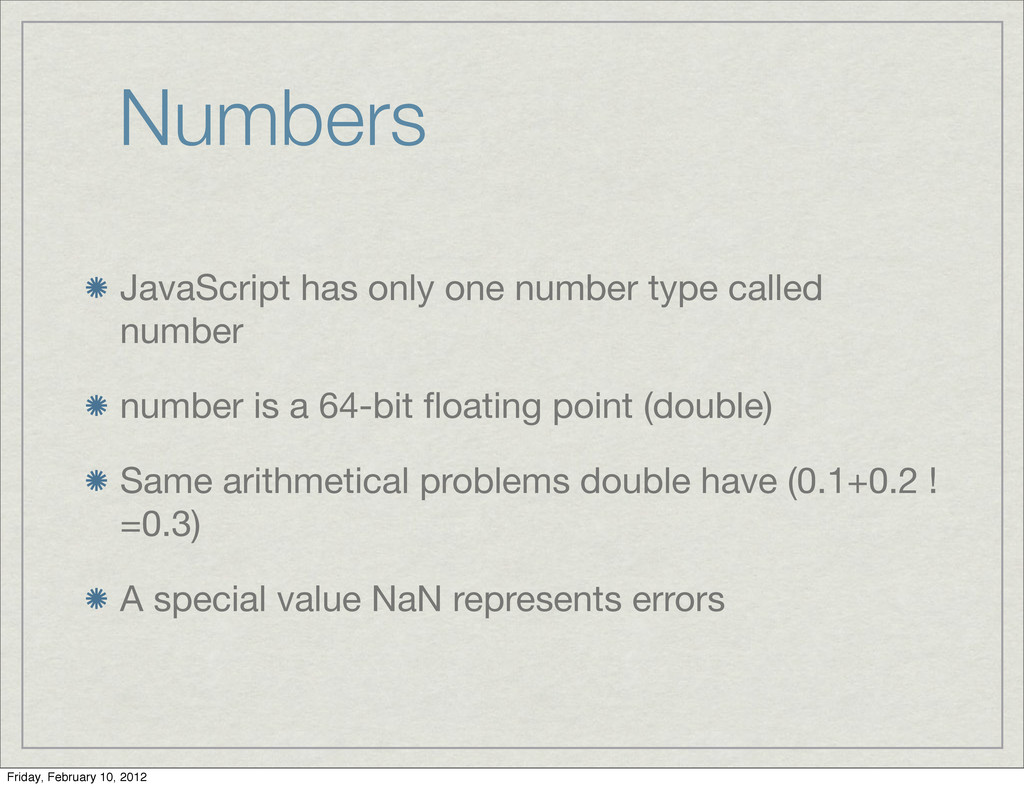 Numbers JavaScript has only one number type cal...