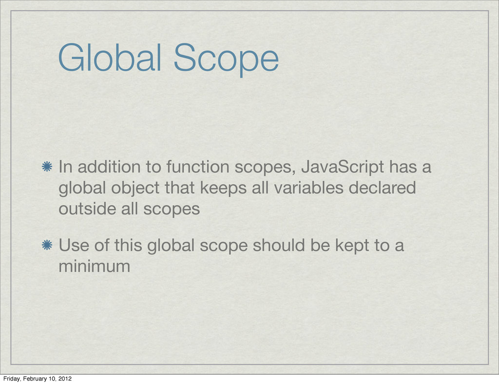 Global Scope In addition to function scopes, Ja...