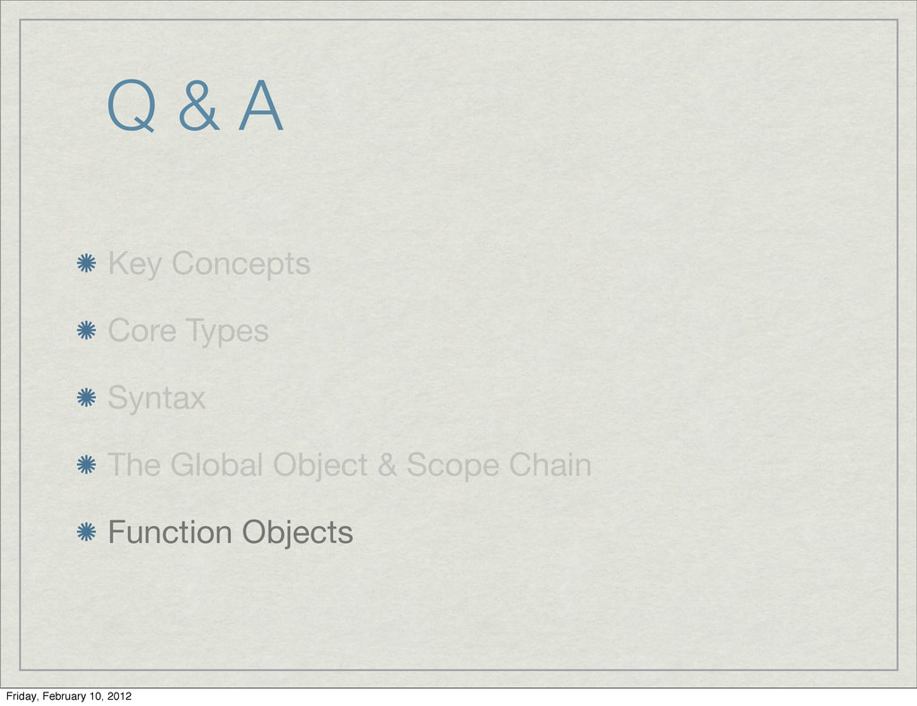 Q & A Key Concepts Core Types Syntax The Global...