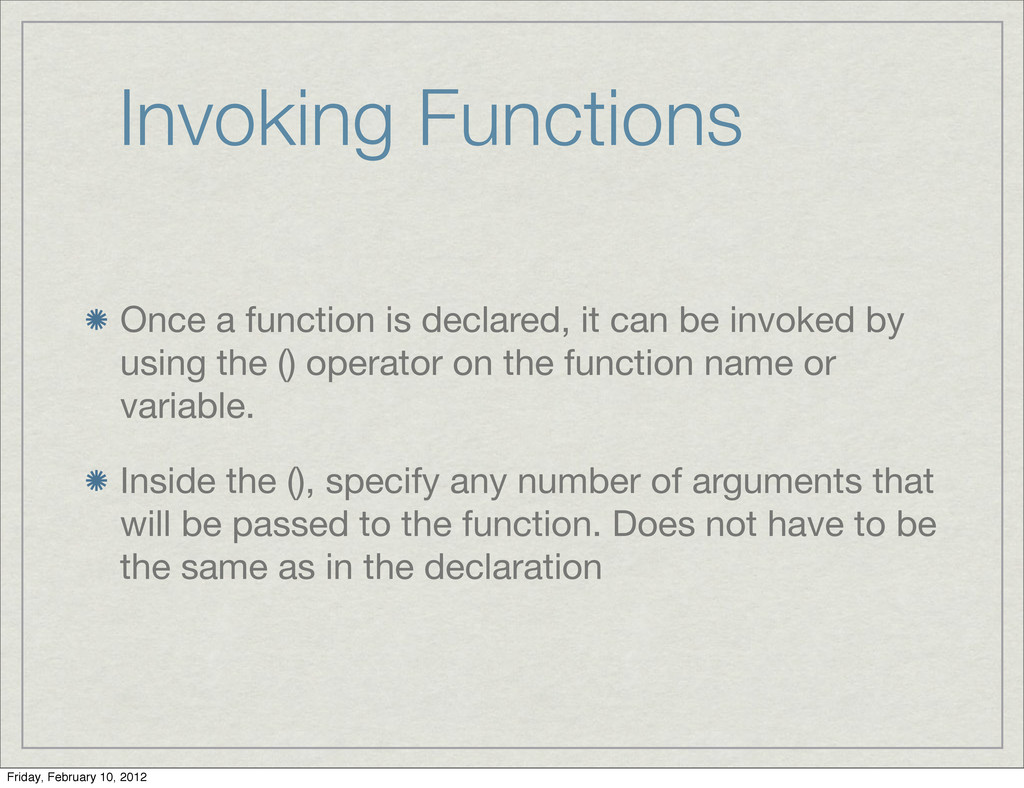 Invoking Functions Once a function is declared,...