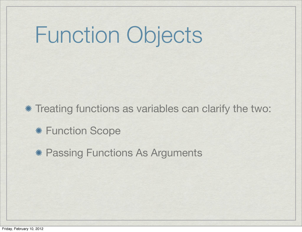 Function Objects Treating functions as variable...