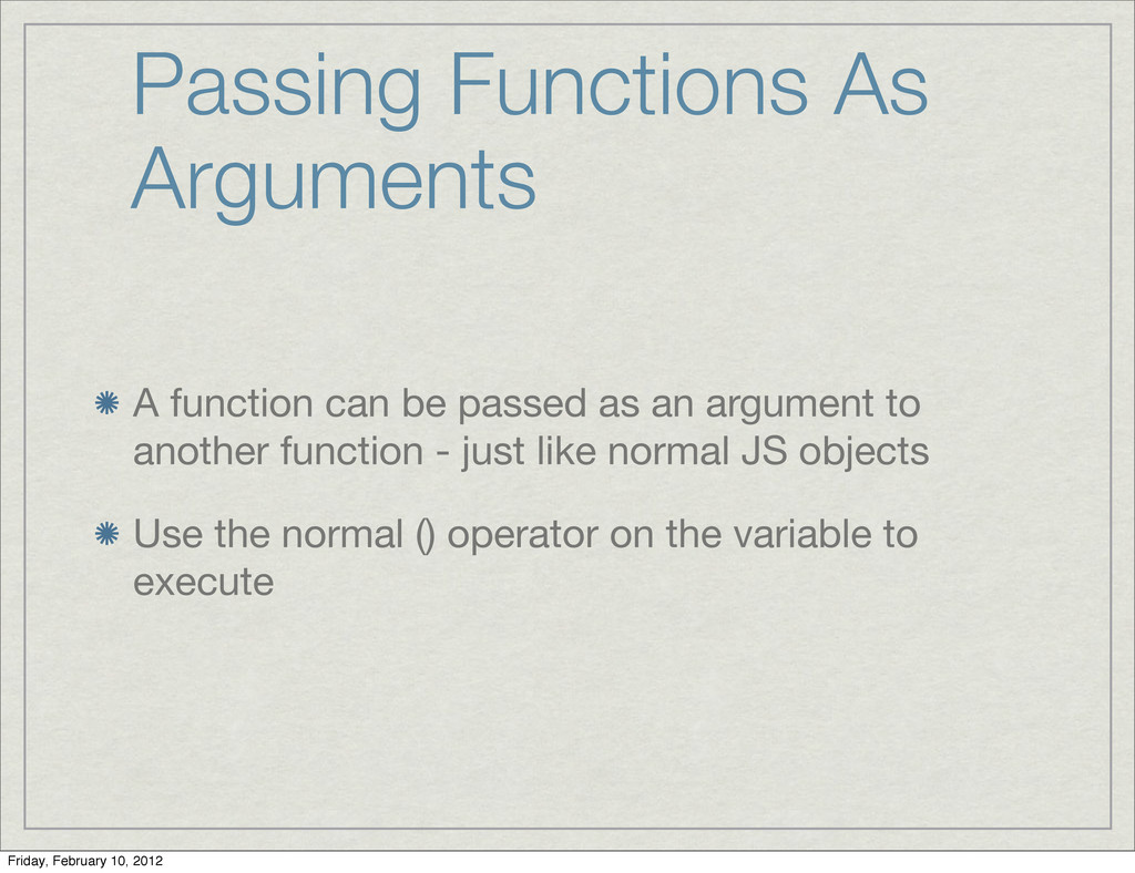 Passing Functions As Arguments A function can b...
