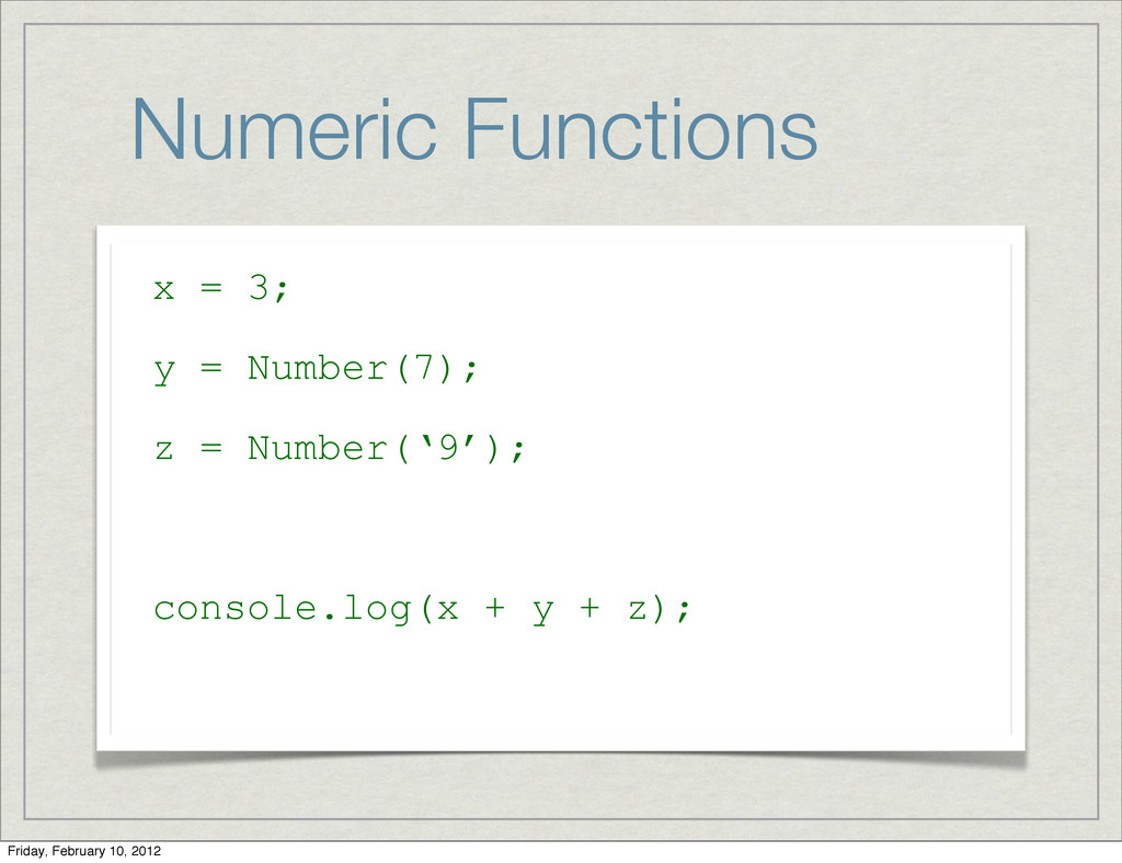 Numeric Functions x = 3; y = Number(7); z = Num...