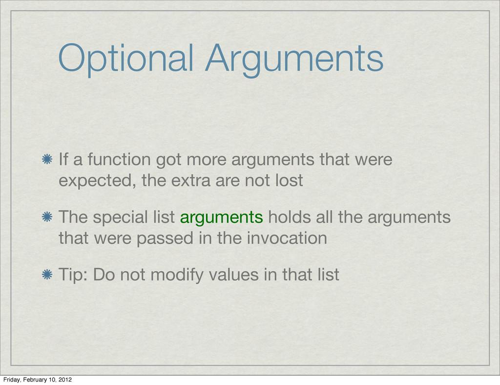 Optional Arguments If a function got more argum...