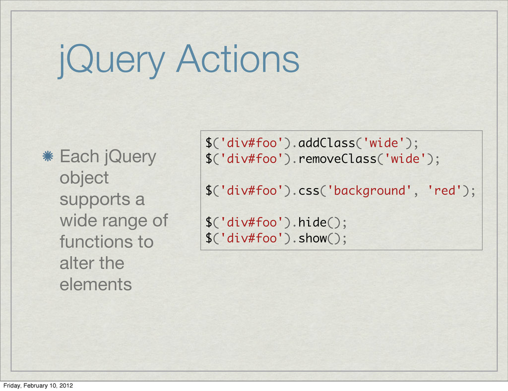 jQuery Actions Each jQuery object supports a wi...
