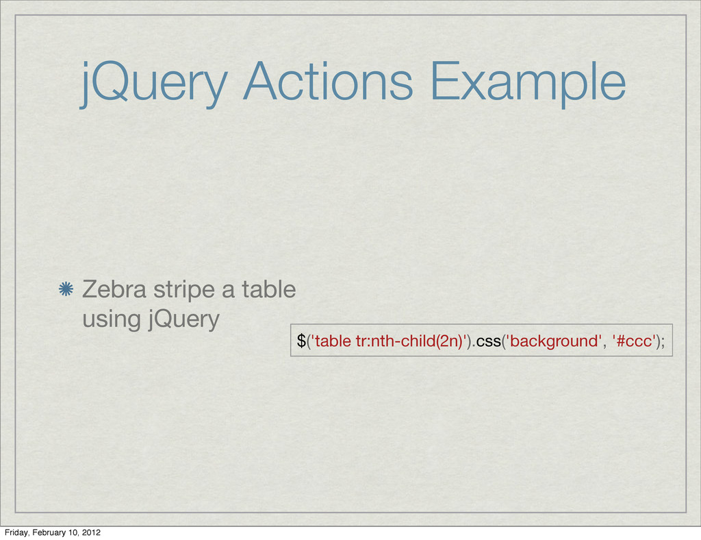 jQuery Actions Example Zebra stripe a table usi...