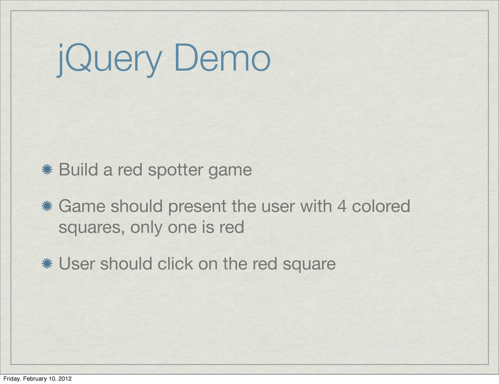 jQuery Demo Build a red spotter game Game shoul...