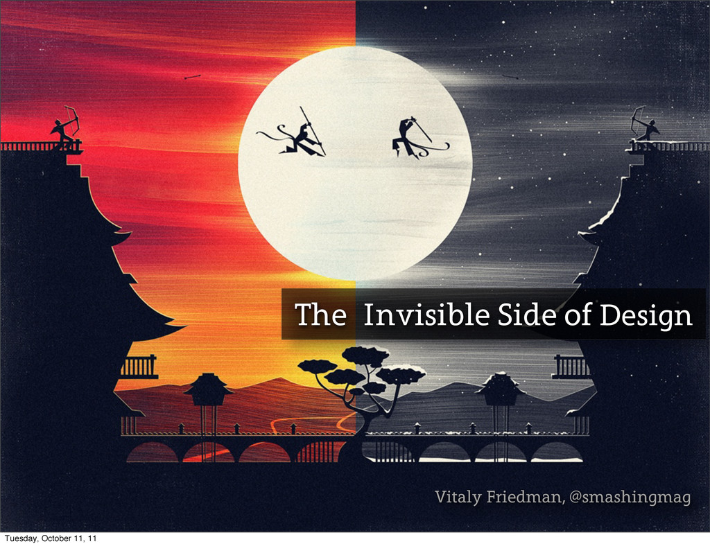 The Invisible Side of Design Vitaly Friedman, @...