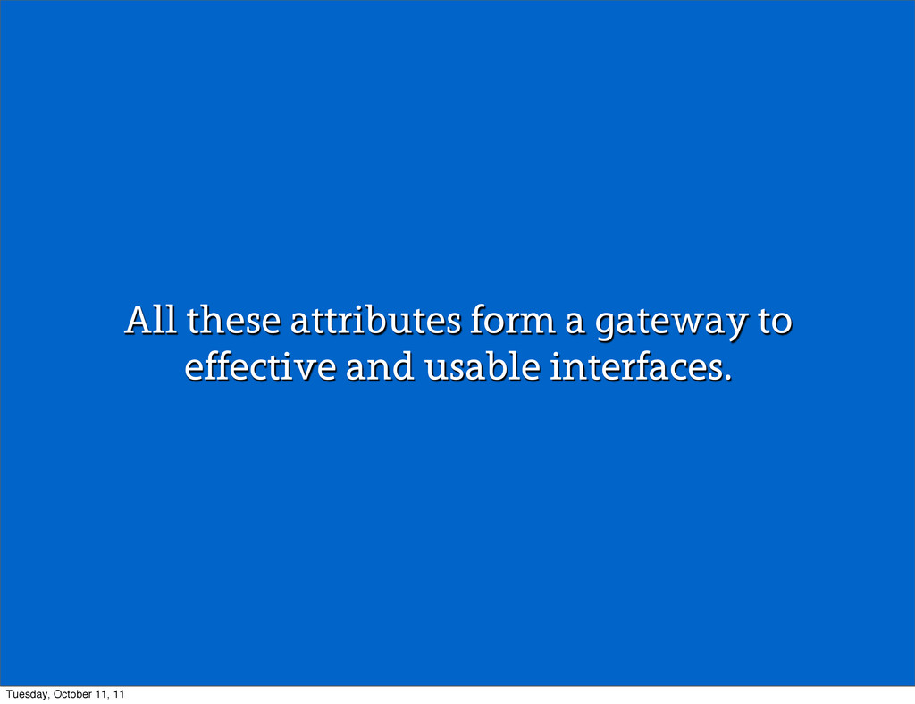 All these attributes form a gateway to effectiv...