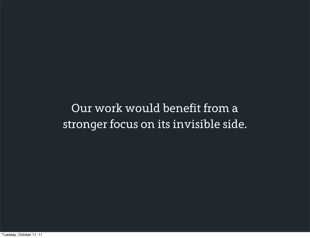 Our work would benefit from a stronger focus on...