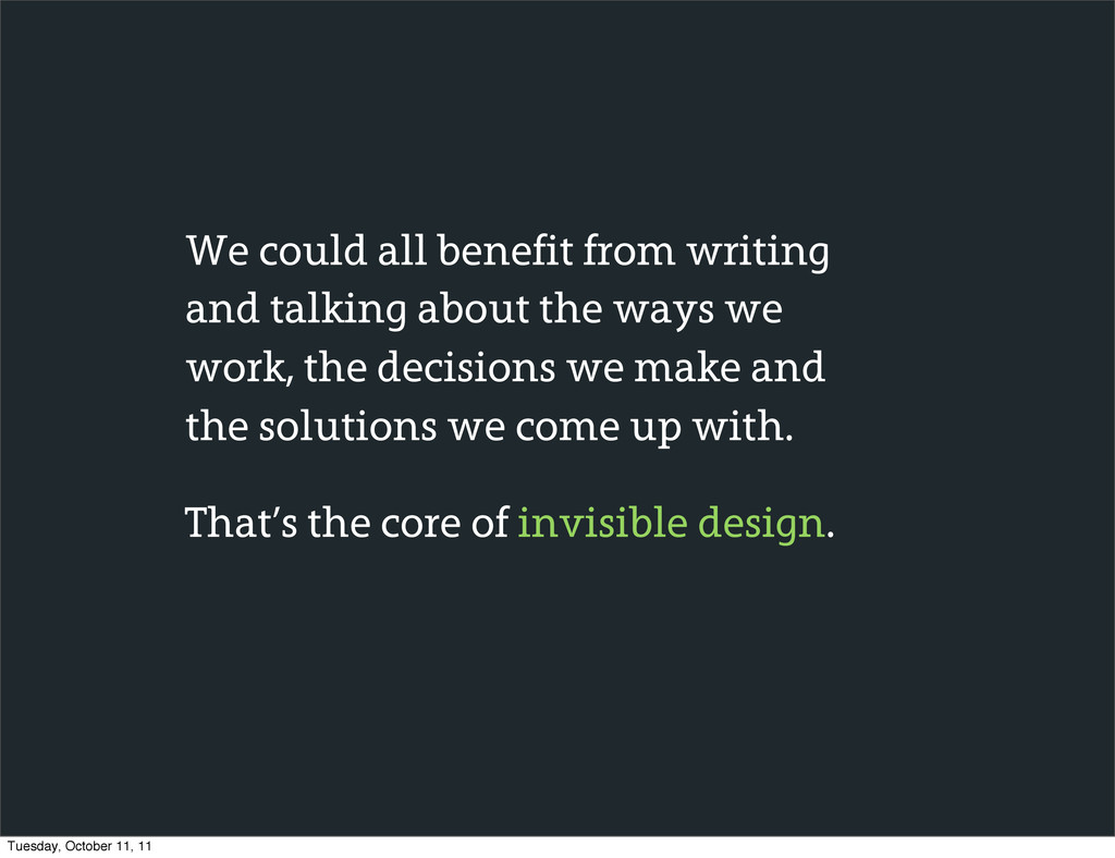 We could all benefit from writing and talking a...