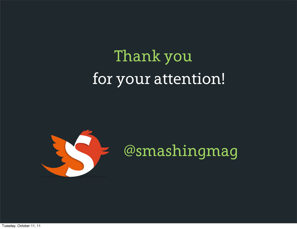 @smashingmag Thank you for your attention! Tues...