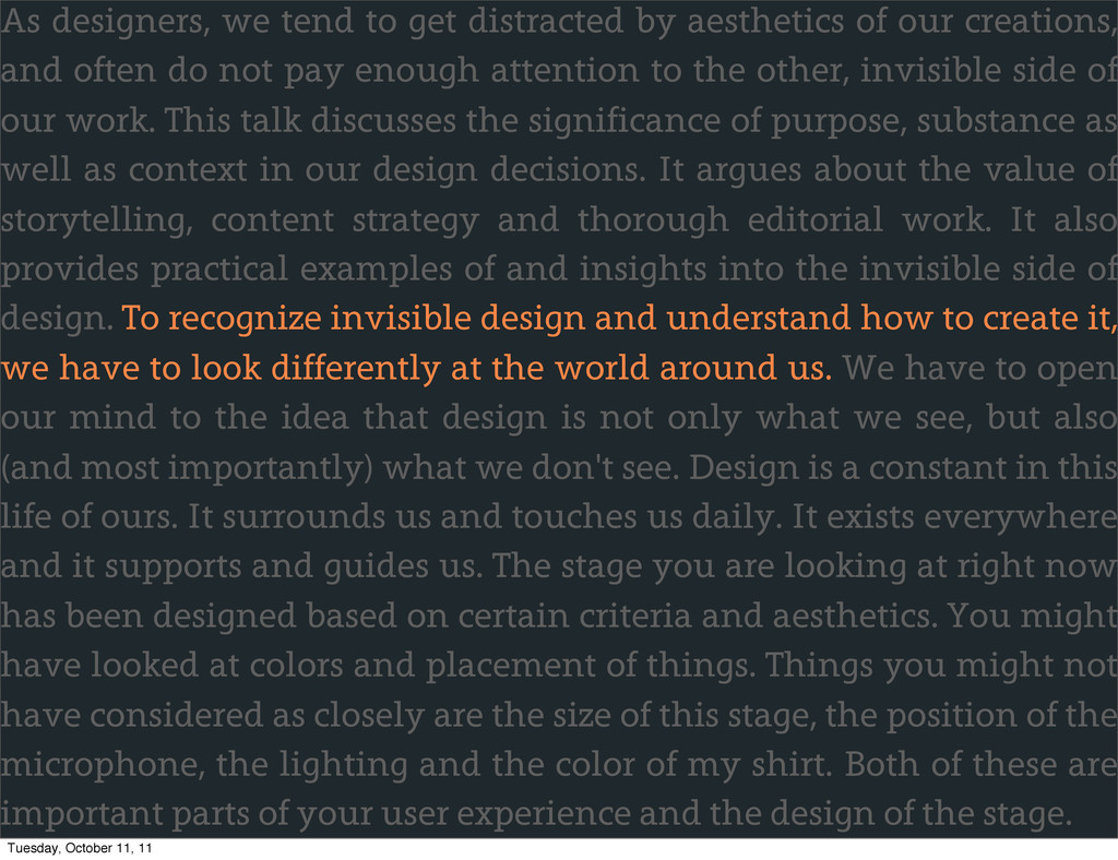 As designers, we tend to get distracted by aest...